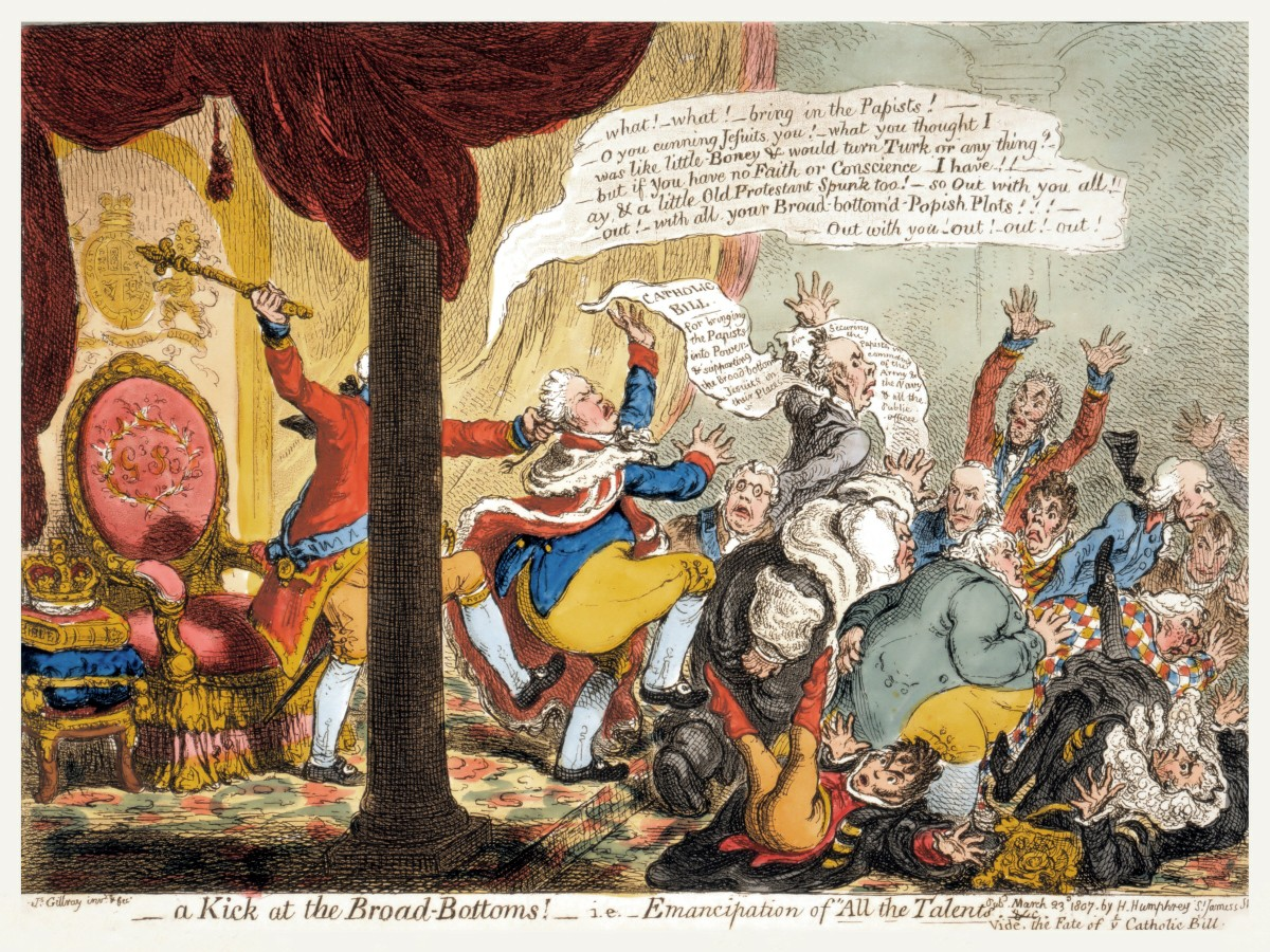 00 James Gillray. A Kick at the Broad-Bottoms! i.e. Emancipation of 'All the Talents'. Vide, the Fate of the Catholic Bill. 1807